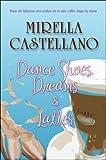 Dance Shoes, Dreams and Lattes, Mirella Castellano, 1424167949