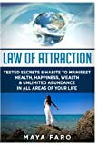 Law of Attraction: Tested Secrets & Habits to Manifest Health, Happiness, Wealth & Unlimited Abundance in All Areas of Your Life (Law of Attraction Secrets) (Volume 1) offers