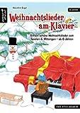 Weihnachtslieder am Klavier: Einfach schöne Weihnachtslieder zum Spielen & Mitsingen - ab 6 Jahren. Spielbuch für Klavier. Musiknoten für Piano.