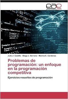 Problemas de programacin un enfoque en la programacin problemas de programacin un enfoque en la programacin competitiva ejercicios resueltos de programacin spanish edition fandeluxe Image collections