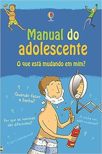 Manual do Adolescente. O Que Está Mudando em Mim? (Em Portuguese do Brasil): Susan Meredith: 9781409574095: Amazon.com: Books