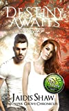 Destiny Awaits (Juniper Grove Chronicles Book 1)