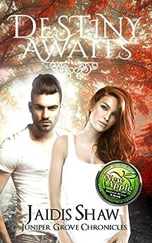 Destiny Awaits (Juniper Grove Chronicles Book 1) by [Shaw, Jaidis]