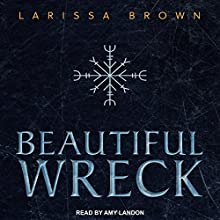 Beautiful Wreck Audiobook by Larissa Brown Narrated by Amy Landon