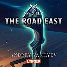 The Road East (Fayroll 2) Audiobook by Andrey Vasilyev Narrated by Adrian Niro