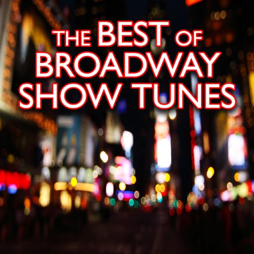 The Best of Broadway Show Tunes Broadway Show Tunes
