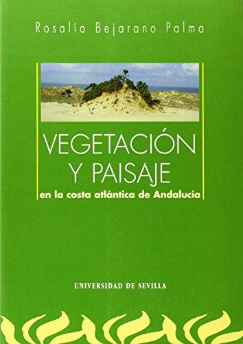 Descargar Libro Vegetacion Y Paisaje En La Costa Atlantica De Andalucia Rosalia Bejarano Palma