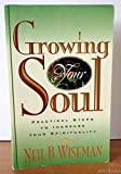 Growing Your Soul, Neil B. Wiseman, 0913367591