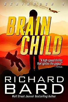 Brainchild (Brainrush Series Book 4) by [Bard, Richard]