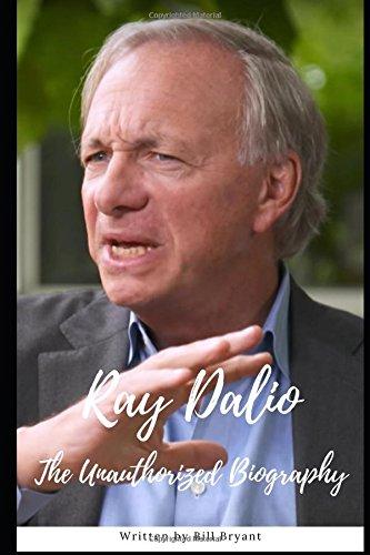 Ray Dalio: The Unauthorized Biography