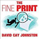 The Fine Print: How Big Companies Use 'Plain English' to Rob You Blind Audiobook by David Cay Johnston Narrated by Todd McLaren
