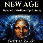 New Age, Bundle 1: Mediumship, Auras (New Age Series)   Tabitha Zalot
