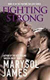 Fighting Strong (Fighting For Love Book 2)