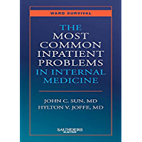 The Most Common Inpatient Problems in Internal Medicine E-Book: Ward Survival (English Edition)