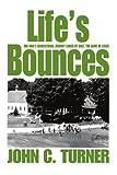 Life's Bounces, John Alan Turner, 0595312780