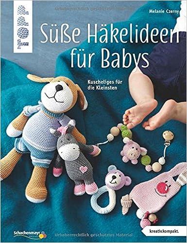 Süße Häkelideen Für Babys Kreativkompakt Kuscheliges Für Die
