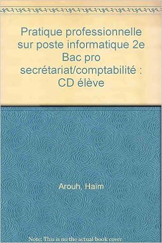 En ligne Pratique professionnelle sur poste informatique 2e Bac pro secrétariat/comptabilité : CD élève pdf, epub ebook