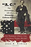 A. C. - the Remarkable Life of Alexander Calhoun Ardrey, Joan Ardrey, 1490405011