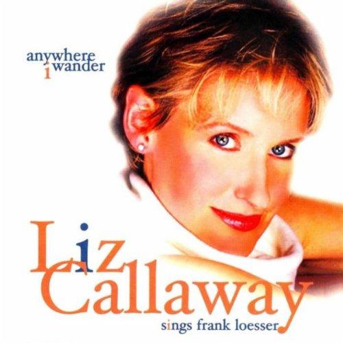 Anywhere I Wander: Liz Callawa...