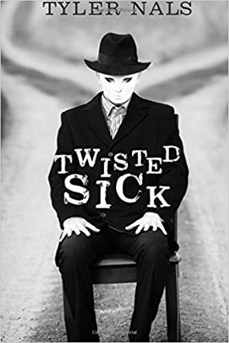 Twisted Sick: Amazon.es: Tyler Nals, Nancy Bowen: Libros en idiomas extranjeros