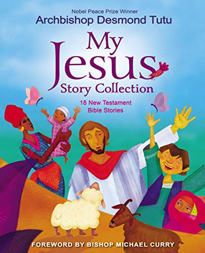 My Jesus Story Collection: 18 New Testament Bible Stories (The True Meaning Of Easter For Kids)