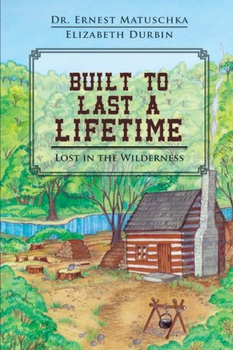Built to Last a Lifetime: Lost in the Wilderness