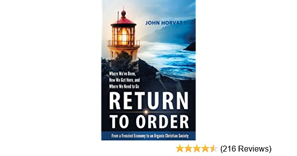 Amazon return to order from a frenzied economy to an organic amazon return to order from a frenzied economy to an organic christian society where weve been how we got here and where we need to go ebook john fandeluxe Images