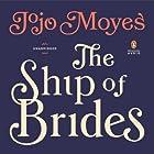 The Ship of Brides Hörbuch von Jojo Moyes Gesprochen von: Nicolette McKenzie