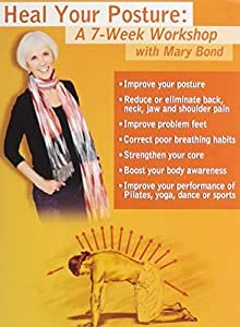 Heal Your Posture: A 7-Week Workshop with Mary Bond