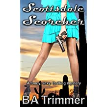 Scottsdale Scorcher: a funny, romantic, thrilling mystery... (Laura Black Mysteries Book 4)