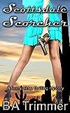 Scottsdale Scorcher: a fun, romantic, thrilling mystery... (Laura Black Mysteries Book 4)