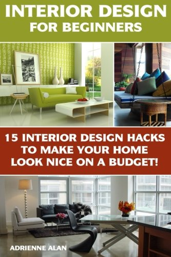 Interior Design For Beginners 15 Interior Design Hacks To Make Your Home Look Nice On A Budget