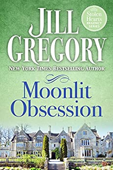 Moonlit Obsession (Stolen Hearts Regency Series) by [Gregory, Jill]