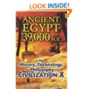 Ancient Egypt 39,000 BCE: The History, Technology, and Philosophy of Civilization X