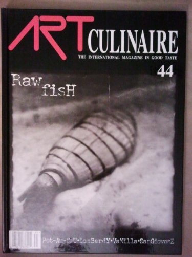 Art Culinaire: The International Magazine In Good Taste (Raw Fish, Pot-Au-Feu, Lombardy, Vanilla, San Giovese) (Vol. 44)