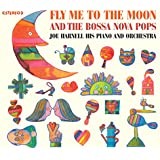 Joe Harnell His Piano and Orchestra. Fly Me to the Moon / The Bossa Nova Pops