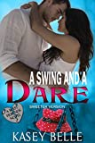 A Swing and a Dare: The Sweeter Version (A Sweeter Best Friends Novel Book 1)
