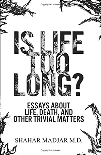High School Years Essay Is Life Too Long Essays About Life Death And Other Trivial Matters  Shahar Madjar Md  Amazoncom Books Business Management Essay Topics also Science Essays Is Life Too Long Essays About Life Death And Other Trivial  American Dream Essay Thesis