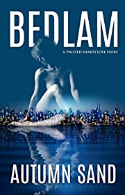 Bedlam: A Twisted Hearts Love Story (Twisted Hearts Love Story Series Book 1)