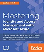 Mastering Identity and Access Management with Microsoft Azure Front Cover