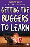 Getting the Buggers to Learn, Grey, Duncan, 1847061192