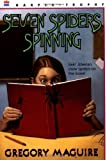img - for Seven Spiders Spinning (The Hamlet Chronicles) by Maguire, Gregory (2005) Paperback book / textbook / text book