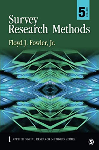 Survey Research Methods (Applied Social Research Methods) (The Practice Of Survey Research Theory And Applications)