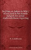 De Prins en Johan de Witt / of ons land in het tweede tijdperk der eerste stadhouderlooze regeering
