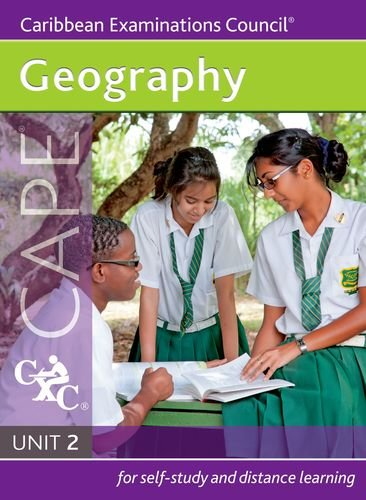 Geography CAPE Unit 2 A Caribbean Examinations Council Study Guide (Geography Unit)
