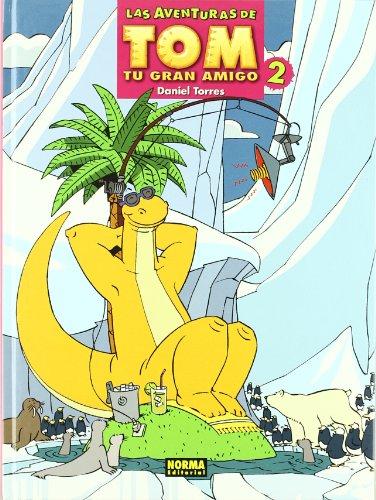 Las Aventuras De Tom Tu Gran Amigo 2 / The Adventures Of Tom Your Great Friend (Spanish Edition)