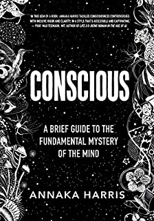 Book Cover: Conscious: A Brief Guide to the Fundamental Mystery of the Mind