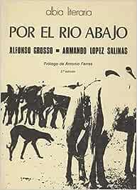 Por el rio abajo: Amazon.es: Grosso Ramos, Alfonso: Libros