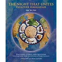 The Night That Unites Passover Hagaddah: Teachings, Stories, and Questions from Rabbi Kook, Rabbi Soloveitchik, and Rabbi Carlebach