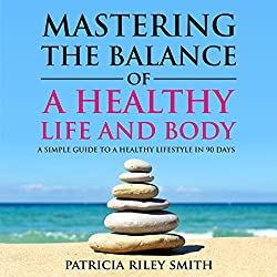 Mastering the Balance of A Healthy Life and Body